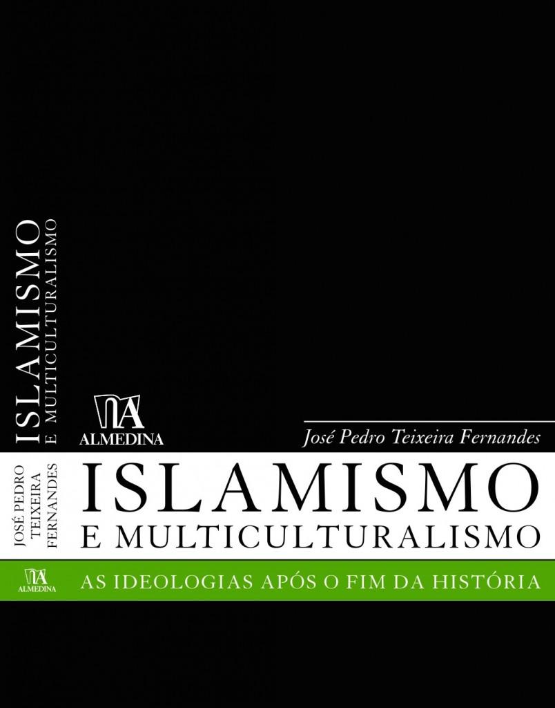 Islamismo e Multiculturalismo. As Ideologias Após o Fim da História