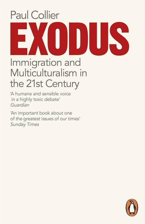 Exodus. Immigration and Multiculturalism in the 21st Century (2013), de Paul Collier