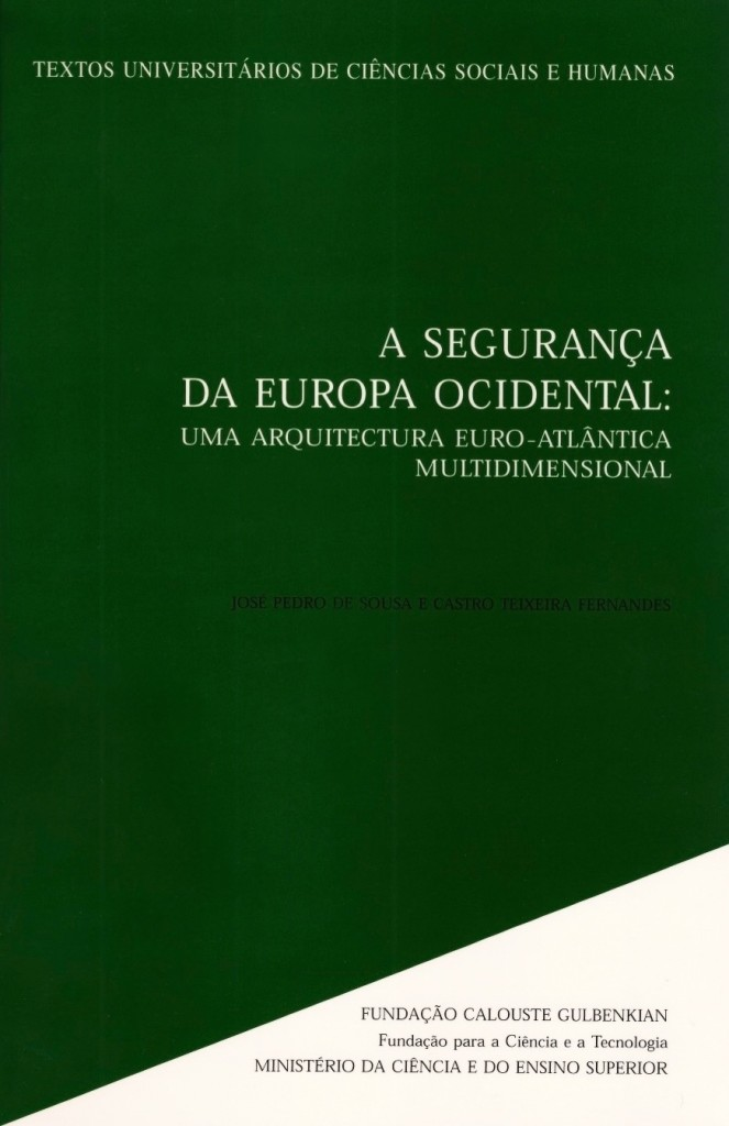 A Segurança da Europa Ocidental - uma arquitectura Euro-Atlântica multidimensional