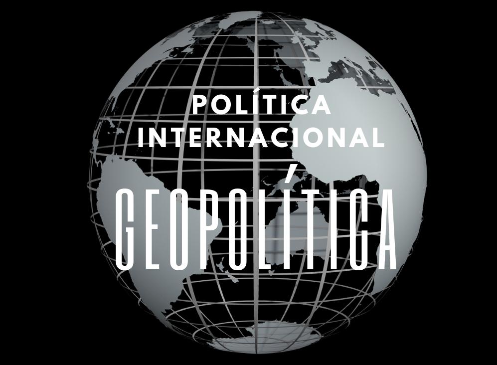 Política Internacional e Geopolítica